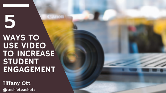 5 ways to use video to increase student engagement