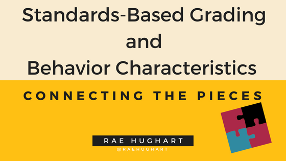 https://teachbetter.com/wp-content/uploads/2018/05/Standards-Based-Grading-and-Behavior-Characteristics_.png