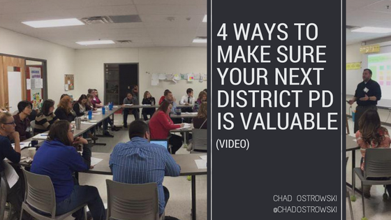 4 Ways to Make Sure Your Next District PD Is Valuable (video)