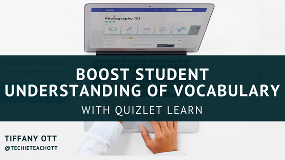 BOOST STUDENT UNDERSTANDING OF VOCABULARY WITH QUIZLET LEARN - VIDEO