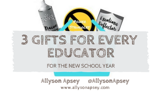3 Gifts For Every Educator for the New School Year
