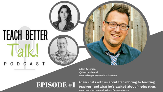 Episode 01 - Adam Peterson - Teach Better Talk Podcast