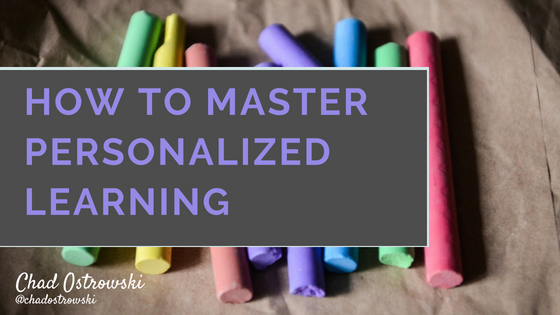 HOW TO MASTER PERSONALIZED LEARNING