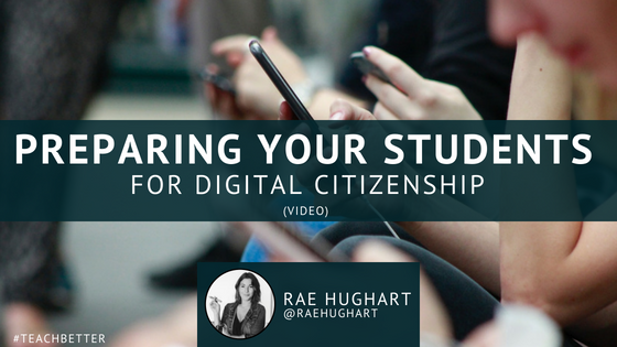 PREPARING YOUR STUDENTS FOR DIGITAL CITIZENSHIP (video)