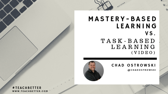 Mastery-Based Learning vs Task-Based Learning (video)