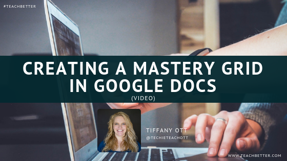 Creating a mastery grid in google docs - video