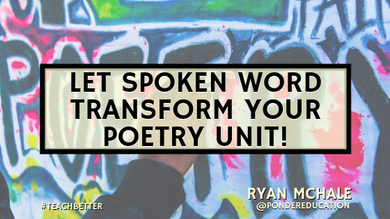 Let Spoken Word Transform Your Poetry Unit