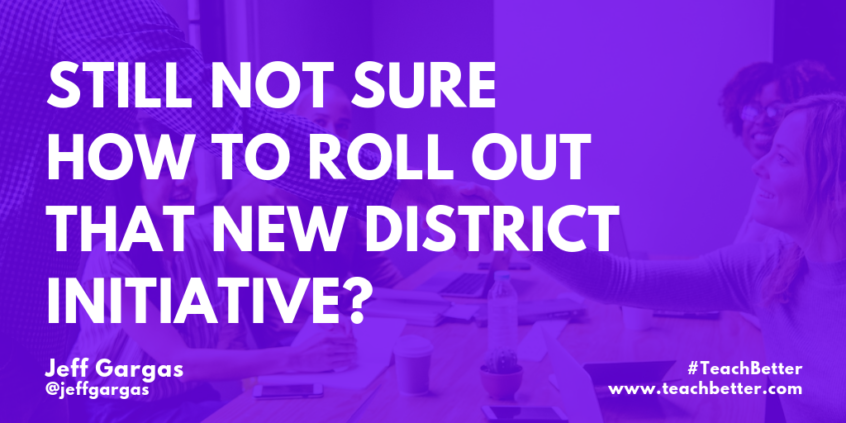 Still Not Sure how to Roll Out That New District Initiative_