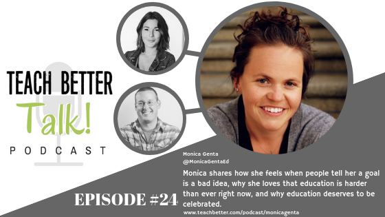 Listen to episode 24 of Teach Better Talk - With Monica Genta
