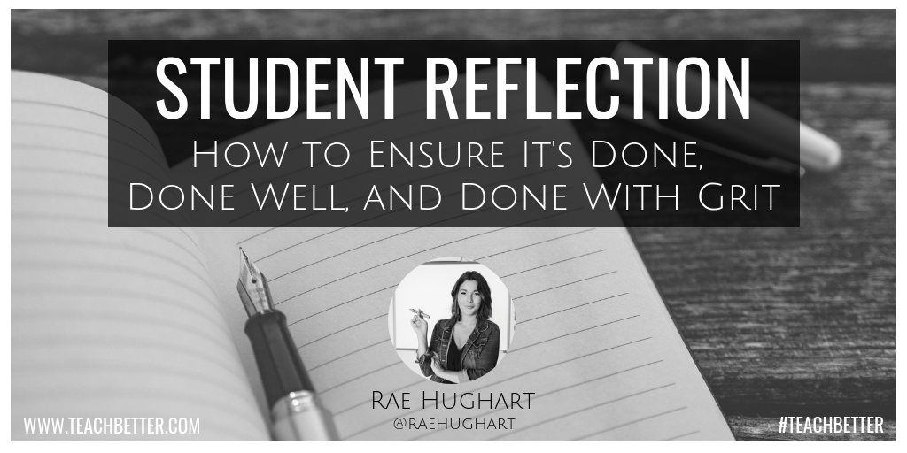 Student Reflection - How to ensure it's done, done well, and done with grit