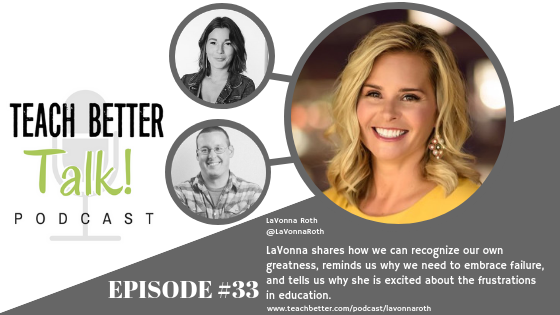 Listen to LaVonna Roth on the Teach Better Talk Podcast