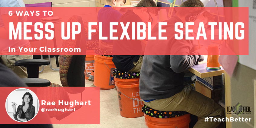 6 Ways to Mess Up Flexible Seating In Your Classroom