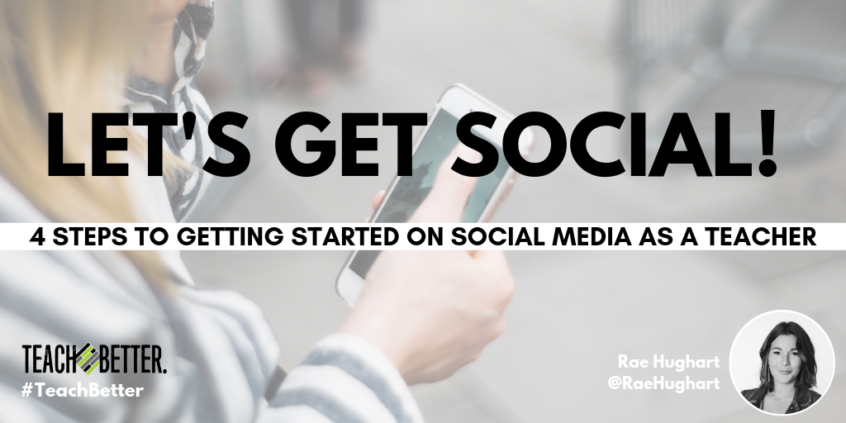 4 Steps to Getting Started on Social Media as a Teacher