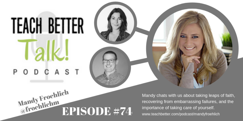 Image for Teach Better Talk Podcast episode #74 with Mandy Froehlich. Click to listen.
